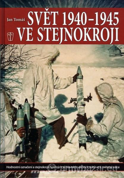 Svět 1940 - 1945 ve stejnokroji - Jan Tomáš